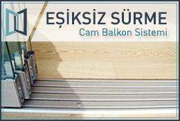 Eşiksiz Sürme Cam Balkon Sistemi
